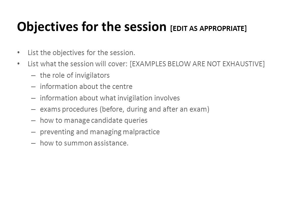 Objectives for the session [EDIT AS APPROPRIATE]